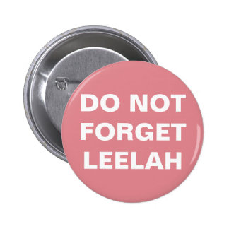 DO NOT FORGET LEELAH 6 CM ROUND BADGE