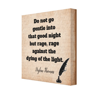 Do not Go Gentle --Dylan Thomas quote -- art print