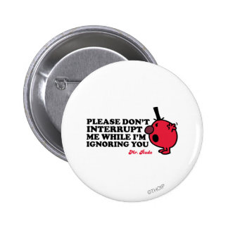 Do Not Interrupt Mr. Rude 6 Cm Round Badge