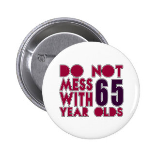 Do Not Mess With 65 Year Olds 6 Cm Round Badge