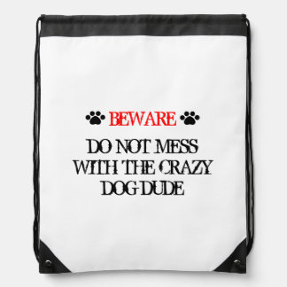 Do Not Mess with the Crazy Dog Dude Backpack