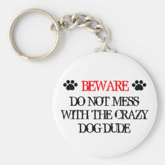 Do Not Mess with the Crazy Dog Dude Basic Round Button Key Ring
