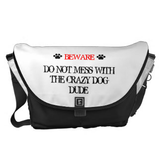 Do Not Mess with the Crazy Dog Dude Courier Bags