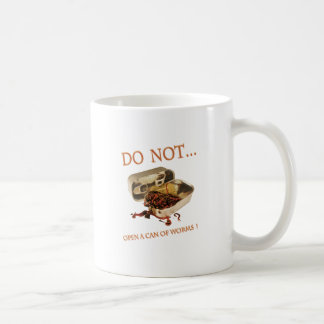 Do Not Open a Can of Worms Coffee Mug