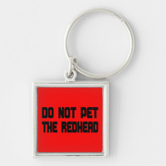 Do Not Pet The Redhead Silver-Colored Square Key Ring