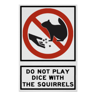 Do Not Play Dice with the Squirrels Highway Sign
