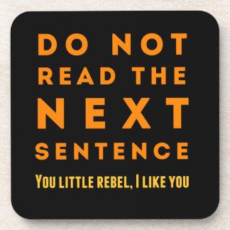 Do not read the next sentence coaster