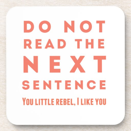 Do not read the next sentence beverage coasters