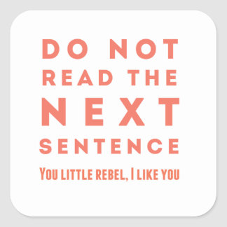 Do not read the next sentence square stickers