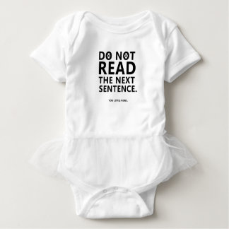 Do not Read The Next Sentence  You Little Reble Baby Bodysuit