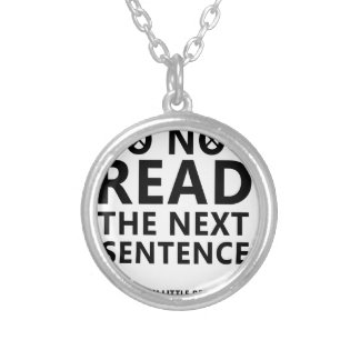 Do not Read The Next Sentence  You Little Reble Silver Plated Necklace