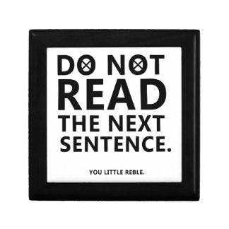 Do not Read The Next Sentence  You Little Reble Small Square Gift Box