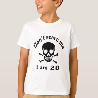 Do Not Scare Me I Am 20 T-Shirt