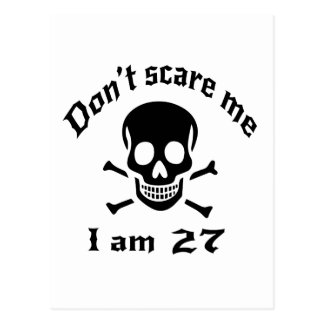 Do Not Scare Me I Am 27 Postcard