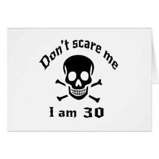 Do Not Scare Me I Am 30 Card