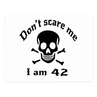 Do Not Scare Me I Am 42 Postcard