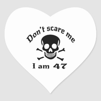 Do Not Scare Me I Am 47 Heart Sticker