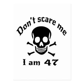 Do Not Scare Me I Am 47 Postcard