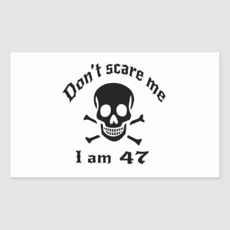 Do Not Scare Me I Am 47 Rectangular Sticker