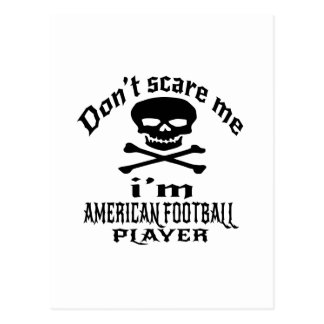 Do Not Scare Me I Am AMERICAN FOOTBALL Player Postcard