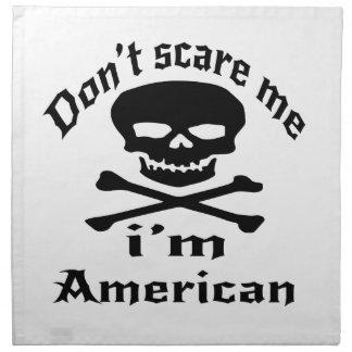 Do Not Scare Me I Am American Napkin