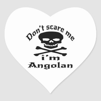 Do Not Scare Me I Am Angolan Heart Sticker