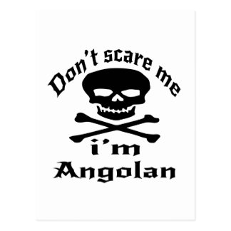 Do Not Scare Me I Am Angolan Postcard