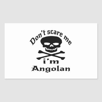 Do Not Scare Me I Am Angolan Rectangular Sticker