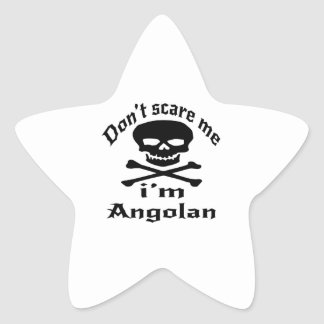Do Not Scare Me I Am Angolan Star Sticker