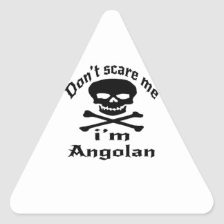 Do Not Scare Me I Am Angolan Triangle Sticker