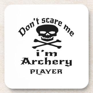 Do Not Scare Me I Am Archery Player Coaster