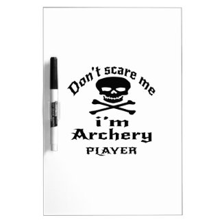 Do Not Scare Me I Am Archery Player Dry Erase Whiteboard