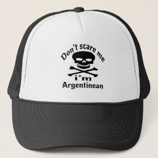 Do Not Scare Me I Am Argentinean Trucker Hat