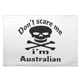 Do Not Scare Me I Am Australian Placemat