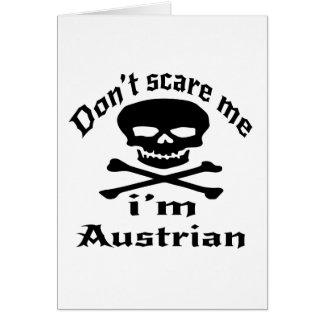 Do Not Scare Me I Am Austrian Card