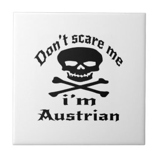 Do Not Scare Me I Am Austrian Small Square Tile