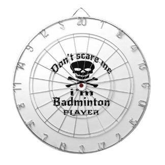 Do Not Scare Me I Am Badminton Player Dartboard