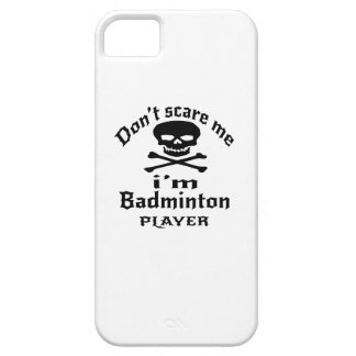 Do Not Scare Me I Am Badminton Player iPhone 5 Cover