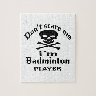 Do Not Scare Me I Am Badminton Player Jigsaw Puzzle