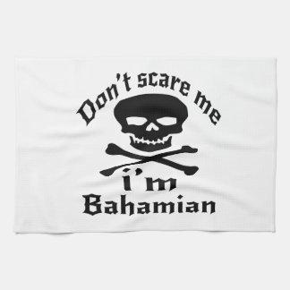 Do Not Scare Me I Am Bahamian Tea Towel