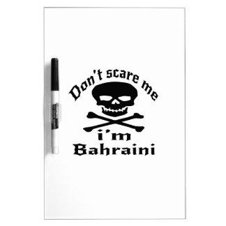Do Not Scare Me I Am Bahraini Dry Erase Board