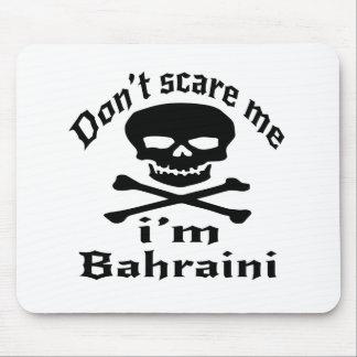 Do Not Scare Me I Am Bahraini Mouse Pad