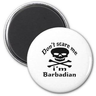 Do Not Scare Me I Am Barbadian Magnet