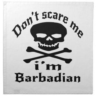 Do Not Scare Me I Am Barbadian Napkin
