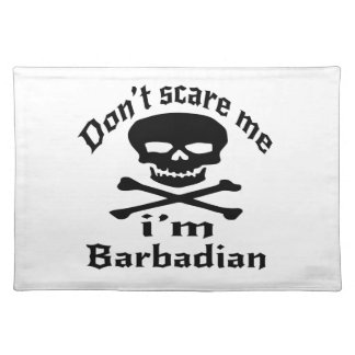 Do Not Scare Me I Am Barbadian Placemat