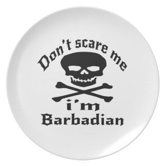 Do Not Scare Me I Am Barbadian Plate