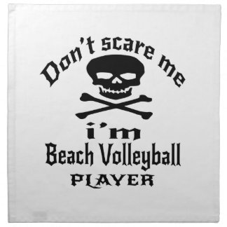 Do Not Scare Me I Am Beach Volleyball Player Napkin
