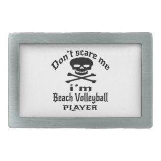 Do Not Scare Me I Am Beach Volleyball Player Rectangular Belt Buckle