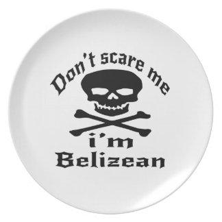 Do Not Scare Me I Am Belizean Plate