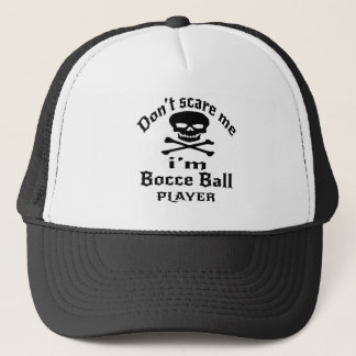 Do Not Scare Me I Am Bocce Ball Player Trucker Hat